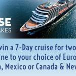 Holland America Cruise Line Chose Your Cruise Sweepstakes- Win A 7-Day Cruise or two with Holland America Line