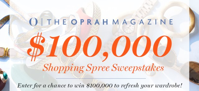 O The Oprah Magazine $100,000 Dream Big Sweepstakes-Enter To Win $100,000 Shopping Spree
