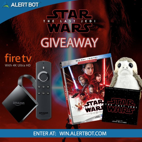 AlertBot Star Wars The Last Jedi and fire TV 4K Giveaway- Enter To Win Star Wars The Last Jedi Prize Pack