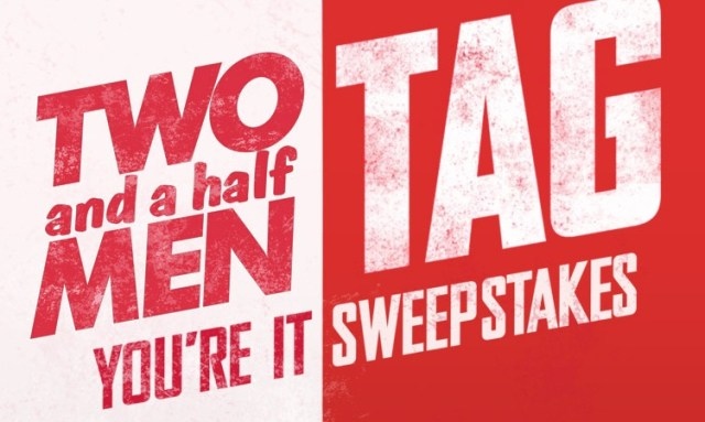 Two And A Half Men TAG You're It Sweepstakes - Stand To Win Trip To Los Angeles, Tickets, Gift Card