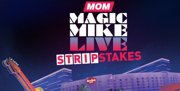 Warner Bros Mom's Magic Mike StripStakes Sweepstakes - Enter To Win A Trip To Las Vegas, $500 Daily Cash Prizes