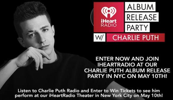 The iHeartRadio Album Release Party With Charlie Puth Sweepstakes – Stand Chance To Win Tickets To The iHeartRadio Album Release Party With Charlie Puth
