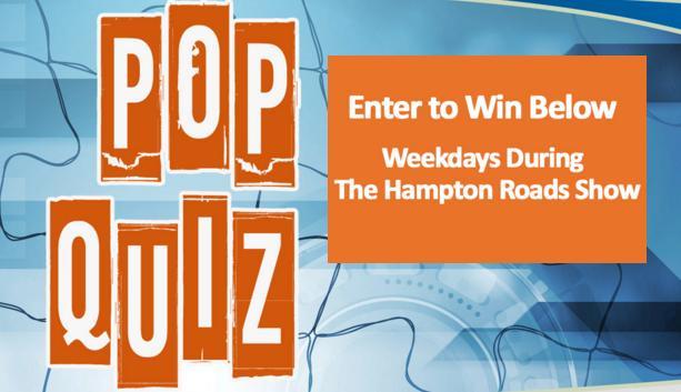 Hampton Roads Show Daily Pop Quiz Trivia Sweepstakes
