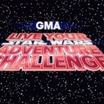 GMA Live Your Star Wars Adventure Challenge Contest