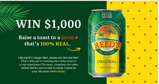 Reeds Ginger Beer 100 Real Moms Sweepstakes - Win $1000