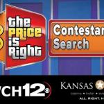 KWCH 12 Price is Right Contestant Search Sweepstakes - Chance To Win A Trip To Los Angeles