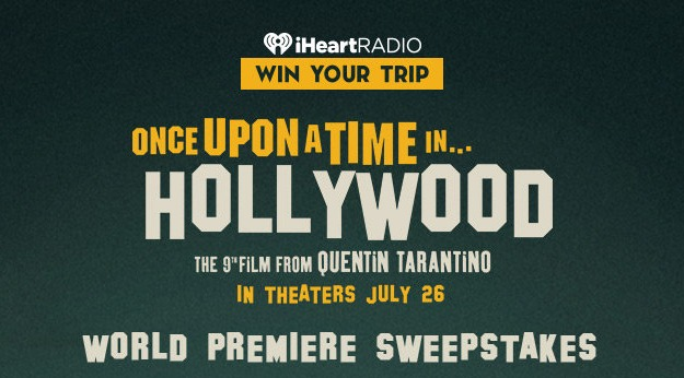 iHearts Once Upon A Time In Hollywood Premiere Flyaway Sweepstakes – Win A trip for Two