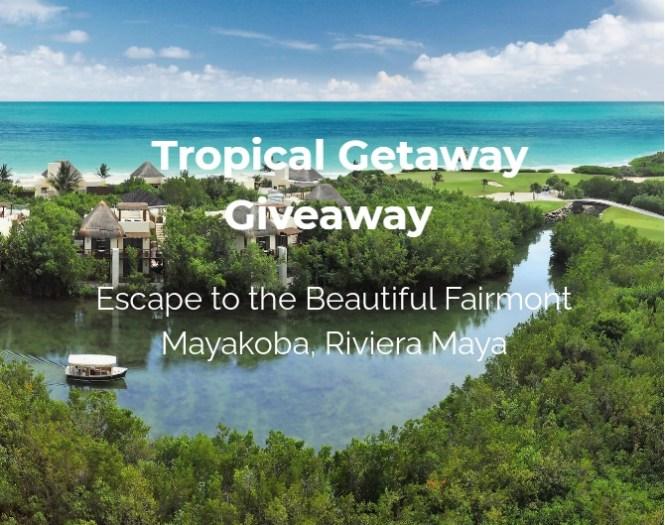 Stellar Partnership Marketing Fairmont Mayakoba Tropical Getaway Sweepstakes
