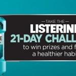 Listerine 21 Day Challenge Sweepstakes (listerine21daychallenge.com)