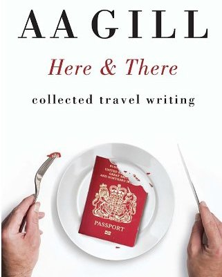 AA Gill - Here and There