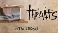 Throats by Gerald Thomas at Pleasance Islington