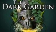 Will you be brave enough to enter The Dark Garden?