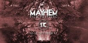 Mayhem Film Festival 2017 - Nottingham