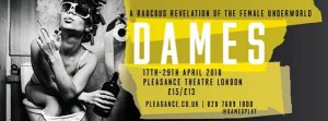 Dames - Pleasance Theatre London 2018