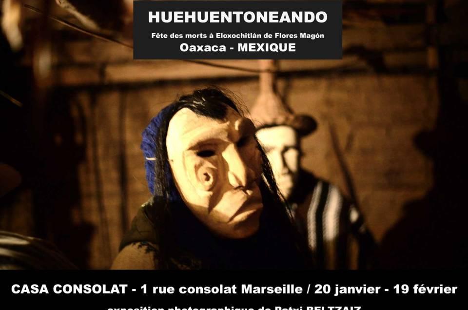 exposition HUEHUENTONEANDO - Marseille