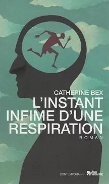Catherine Bex l'instant infime d'une respiration