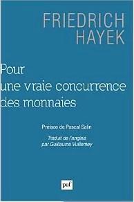 Pour une vraie concurrence des monnaies Hayek
