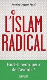 l'islam radical antoine assaf