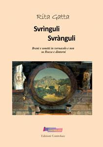 Svrìnguli Svrànguli - Brani e sonetti in vernacolo e non  su Rocca e dintorni