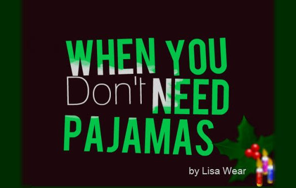 don't need pajamas