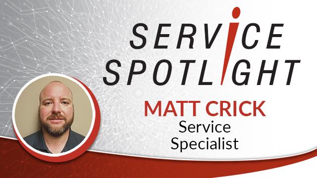 Matt Crick Service Spotlight