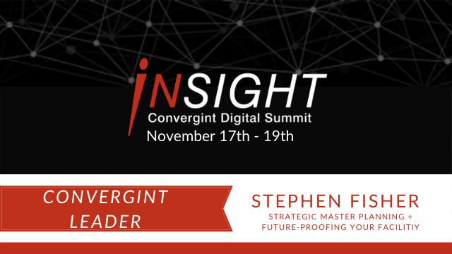 InSight Convergint Digital Summit, Novermber 17th-19th. Convergint Leader Stephen Fisher