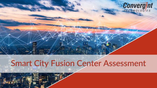 Smart City Fusion Center Assessment