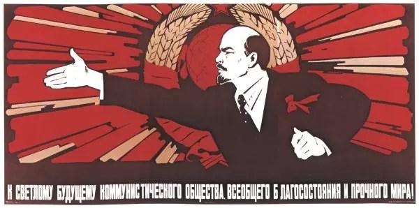 """Lenin como destaque de um cartaz Bolchevique com a mensagem """"Para o futuro brilhante da sociedade comunista, prosperidade universal e paz duradoura"""""""