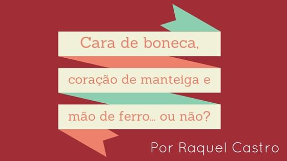 CaraDeManteigaMaodeFerro_RaquelCastro