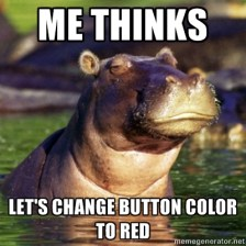 "HiPPO says ""Make button red"""