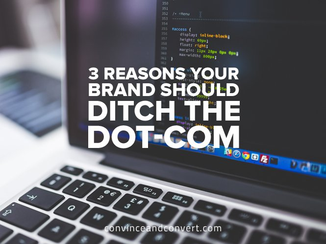 3-reasons-your-brand-should-ditch-the-dot-com