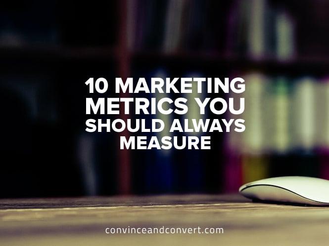 10 Marketing Metrics You Should Always Measure