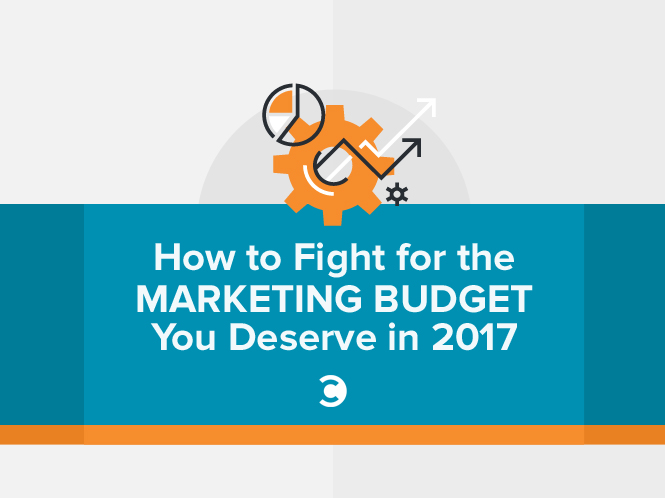 How to Fight for the Marketing Budget You Deserve in 2017