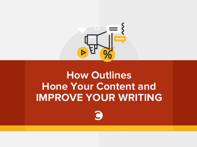 How Outlines Hone Your Content and Improve Your Writing