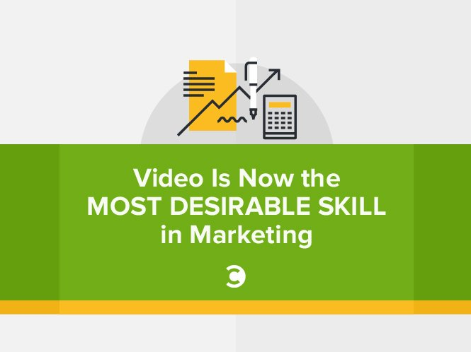 Video Is Now the Most Desirable Skill in Marketing
