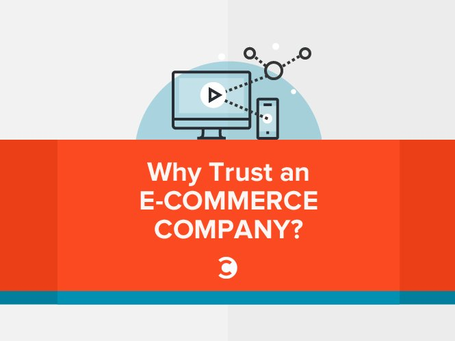 Why Trust an E-commerce Company?