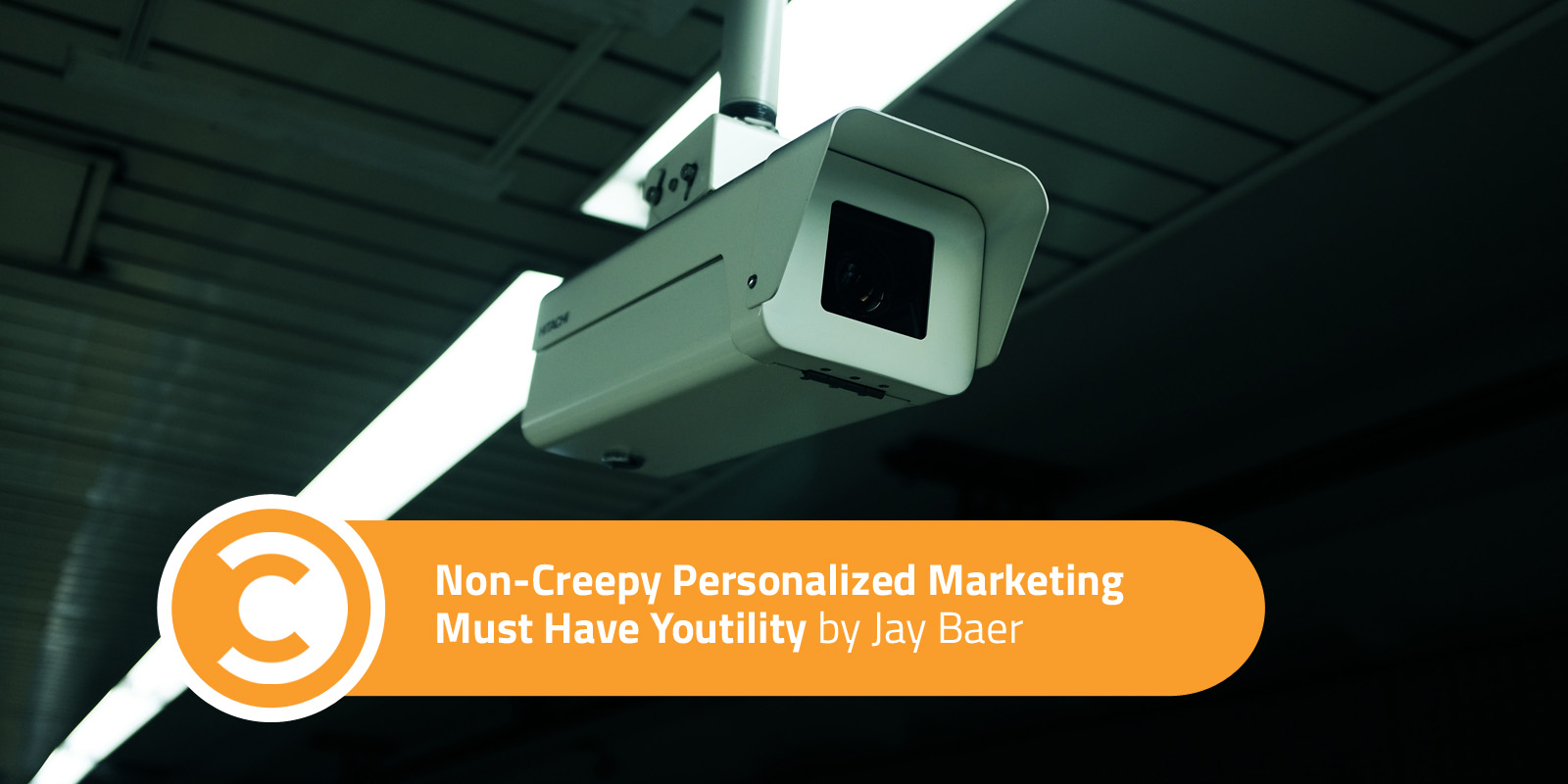 Non-Creepy Personalized Marketing Must Have Youtility