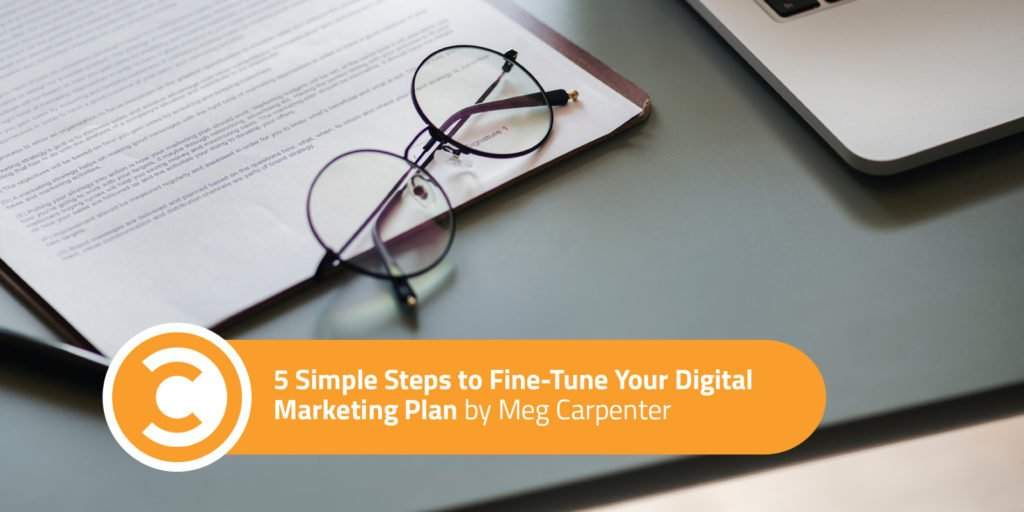 5 Simple Steps to Fine-Tune Your Digital Marketing Plan