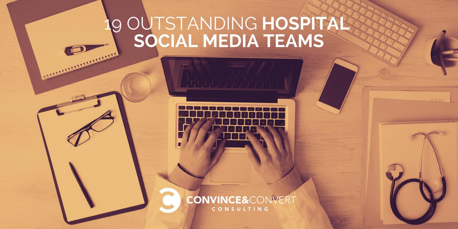 19 Outstanding Hospital Social Media Teams