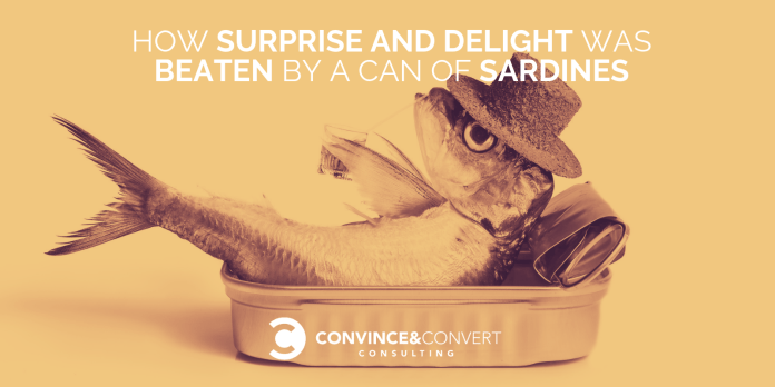 how surprise and delight was beaten by a can of sardines