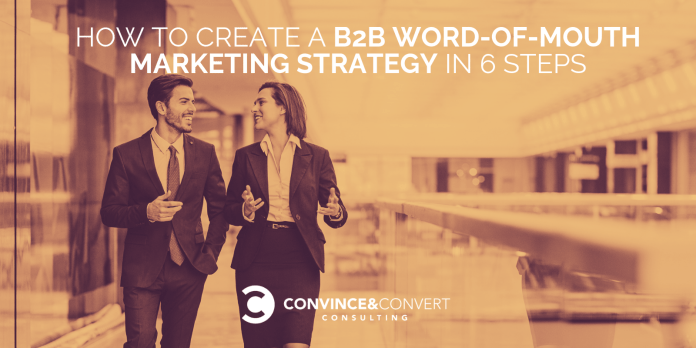 How to Create a B2B Word Of Mouth Strategy in 6 Steps