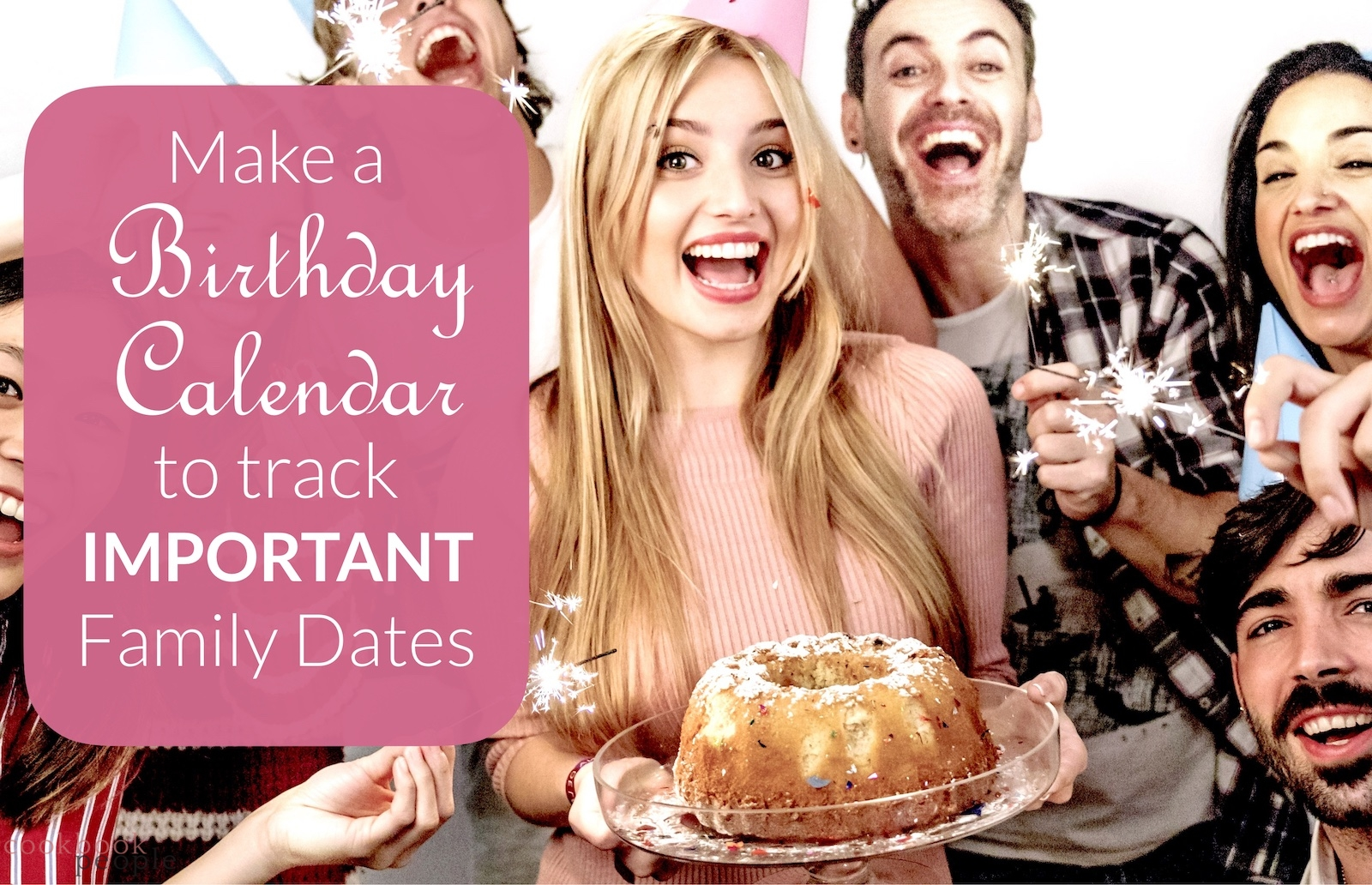 Group of friends at birthday party overlaid with title: Make a Birthday Calendar to Track Important Family Dates
