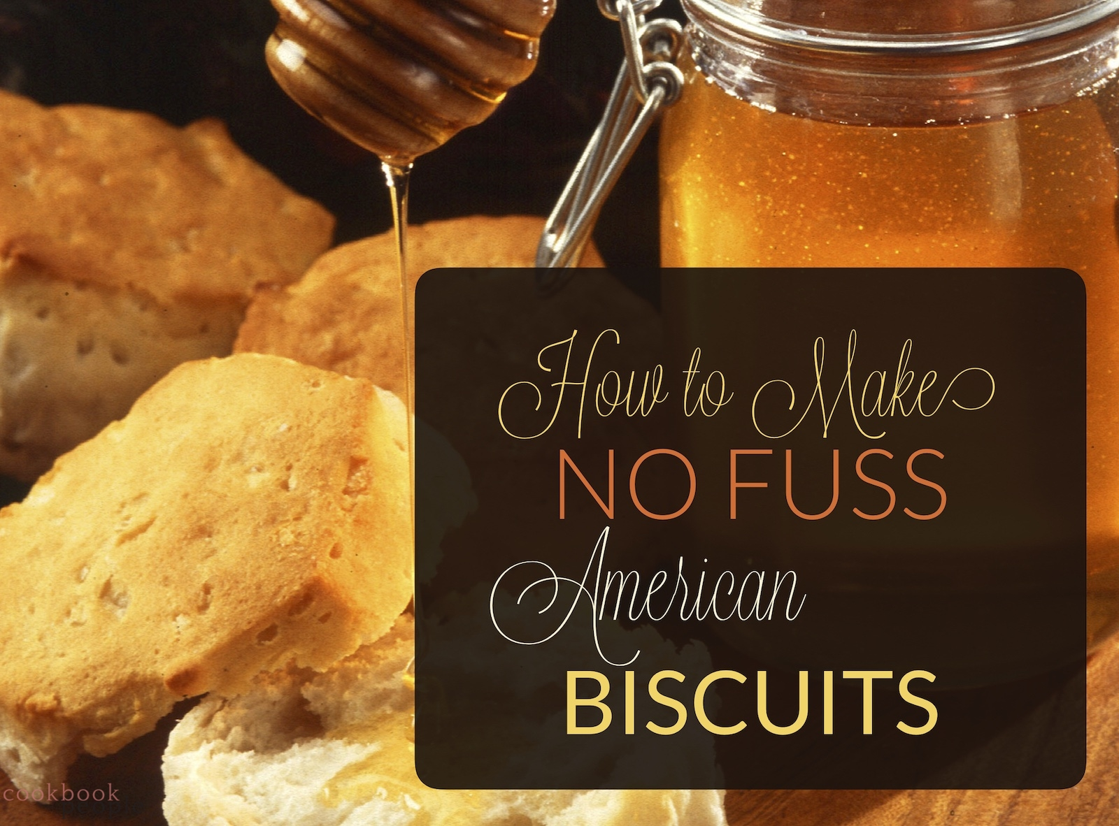 American biscuits with jar of honey overlaid with text: How to Make No Fuss American Biscuits