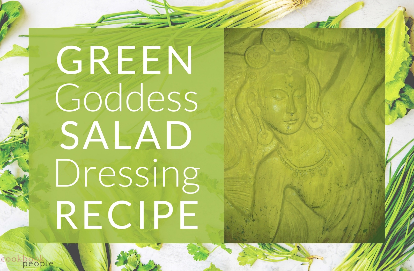 salad ingredients on white background superimposed with green image of hindu goddess and title: Green Goddess Salad Dressing Recipe