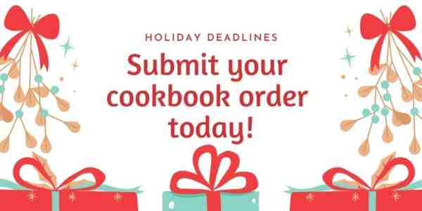 Submit your cookbook order today.
