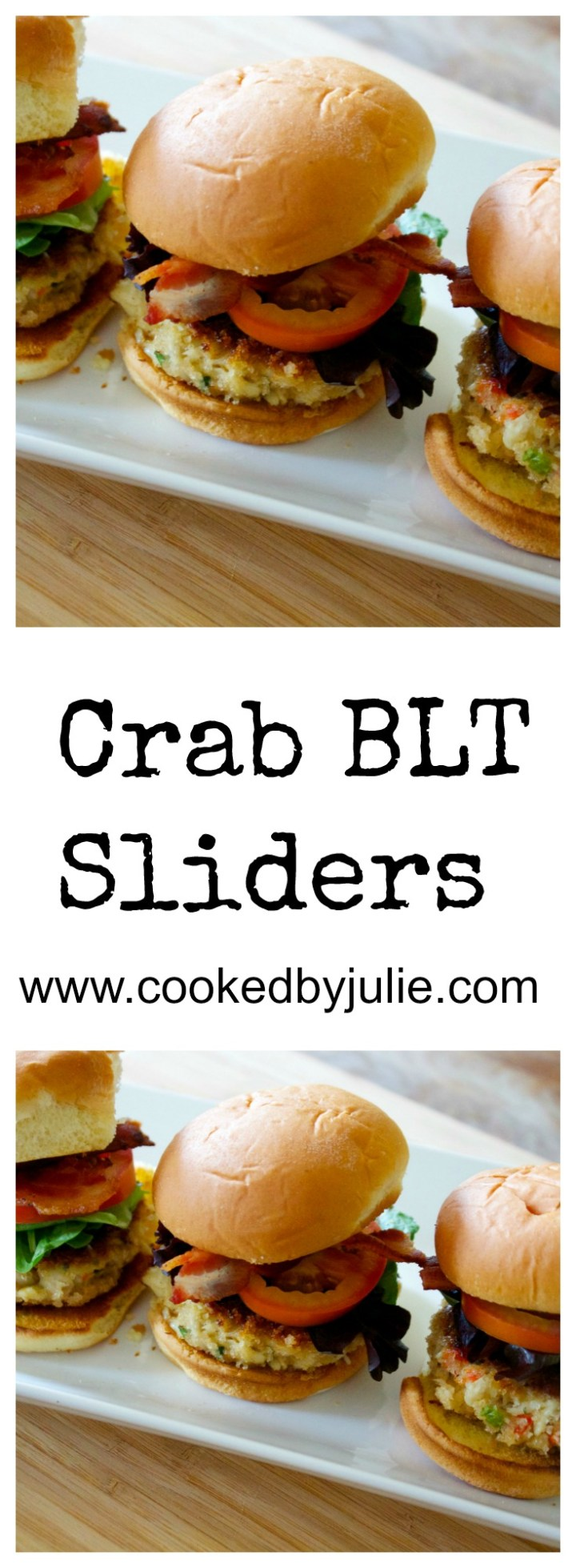 Homemade Crab Cake BLT Sliders | Video and Recipe from Cooked By Julie