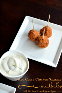 Red Curry Chicken Sausage with Dill Sour Cream Dipping Sauce