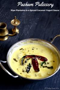 Pazham Pulisseri / Pazham Pulissery ~ Ripe Plantains in a Spiced Coconut Yogurt Sauce   Kerala Sadya Recipes
