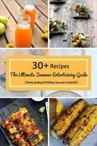 30+ Recipes for Summer Entertaining