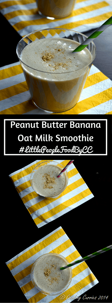 Peanut Butter, Banana and Oat Milk Smoothie - Little People Food By CC - Vegan Vegetarian Gluten Free - www.cookingcurries.com